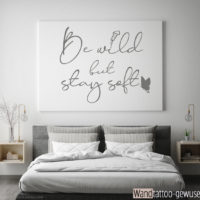 Wandtattoo-Spruch-Meme-fürs-Bett-Be-wild-but-stay-soft